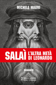 Salaì. L'altra metà di Leonardo - Michele Mauri - copertina