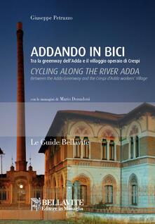 Addando in bici. Tra le greenway dellAdda e il villaggio operaio di Crespi. Ediz. italiana e inglese.pdf