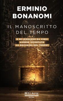 Il manoscritto del tempo. E se Leonardo da Vinci avesse inventato la macchina del tempo?.pdf