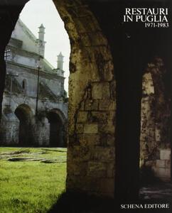 Restauri in Puglia. Vol. 1