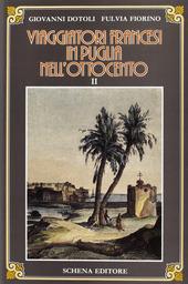 Viaggiatori francesi in Puglia nell'800. Vol. 2
