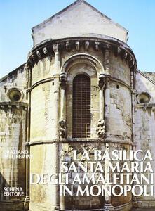 La basilica Santa Maria degli Amalfitani in Monopoli
