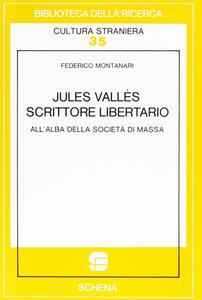 Jules Vallès scrittore libertario all'alba della società di massa