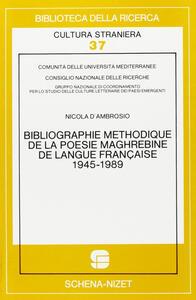 Bibliographie méthodique de la poésie maghrébine de langue française: 1945-1989
