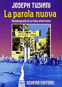 La parola nuova. Autobiografia di un italo-americano