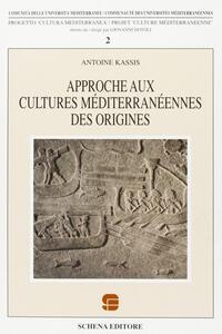 Approche aux cultures méditerranéenne des origines