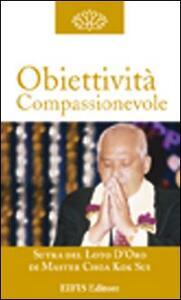 Obiettività compassionevole. La costruzione del carattere