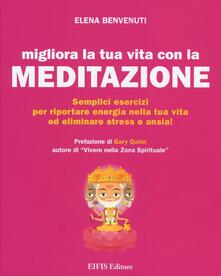 Migliora la tua vita con la meditazione. Semplici esercizi per riportare energia nella tua vita ed eliminare stress e ansia!.pdf