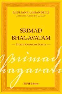 Srimad Bhagavatham. Storie karmiche scelte