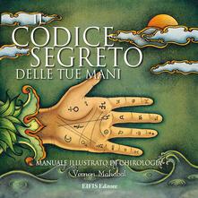Ristorantezintonio.it Il codice segreto delle tue mani. Manuale illustrato di chirologia Image