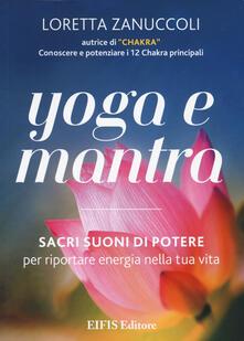 Yoga e mantra. Sacri suoni di potere per riportare energia nella tua vita.pdf