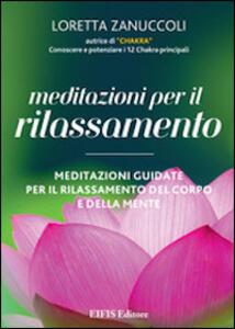 Meditazioni per il rilassamento. Meditazioni guidate per il rilassamento del corpo e della mente. DVD. Con libro