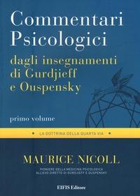 Commentari psicologici dagli insegnamenti di Gurdjieff e Ouspensky. Vol. 1 - Nicoll Maurice - wuz.it