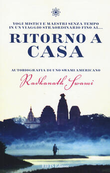 Osteriacasadimare.it Ritorno a casa. Autobiografia di uno Swami americano Image