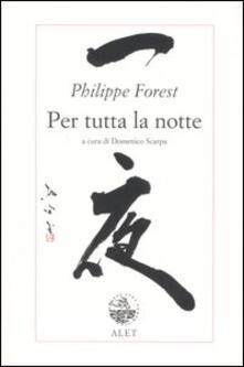 Per tutta la notte - Philippe Forest - copertina