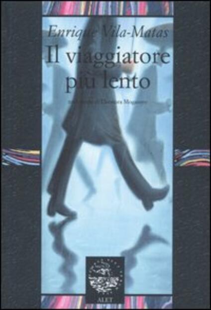 Il viaggiatore più lento - Enrique Vila-Matas - copertina