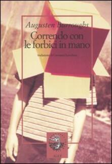 Correndo con le forbici in mano - Augusten Burroughs - copertina