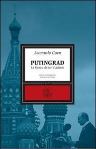 Putingrad. La Mosca di Zar Vladimir - Leonardo Coen - copertina
