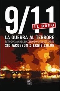 9/11. Il dopo. La guerra al terrore. Tutto quello che è successo dopo l'11 settembre - Sid Jacobson,Ernie Colón - copertina