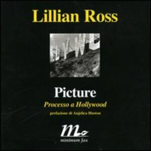 Libro Picture. Processo a Hollywood Lillian Ross