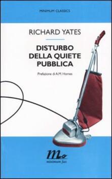 Disturbo della quiete pubblica - Richard Yates - copertina