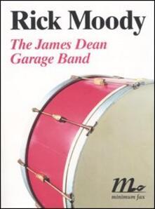 The James Dean Garage Band - Rick Moody - copertina