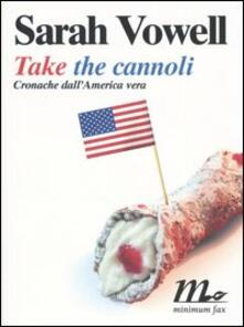 Antondemarirreguera.es Take the cannoli. Cronache dall'America vera Image