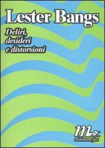 Deliri, desideri e distorsioni