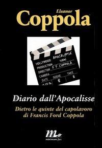 Diario dall'Apocalisse. Dietro le quinte del capolavoro di Francis Ford Coppola