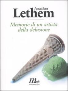 Memorie di un artista della delusione - Jonathan Lethem - copertina