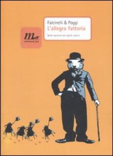 L' allegra fattoria. Sette racconti per adulti cattivi - Riccardo Falcinelli,Marta Poggi - copertina