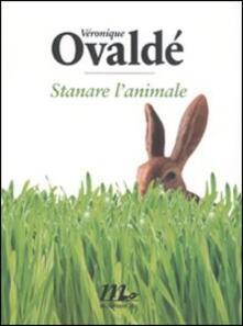 Stanare l'animale - Véronique Ovaldé - copertina