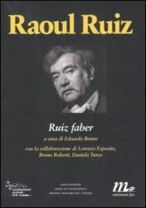 Raoul Ruiz. Ruiz faber
