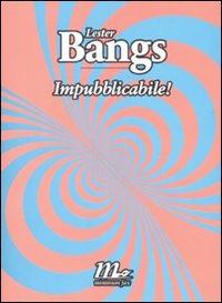 Impubblicabile! - Bangs Lester - wuz.it