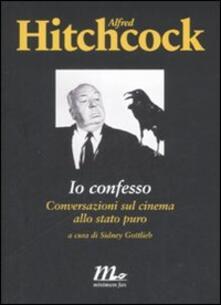 Io confesso. Conversazioni sul cinema allo stato puro.pdf