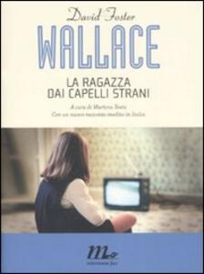 Libro La ragazza dai capelli strani David F. Wallace