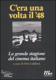 Rallydeicolliscaligeri.it C'era una volta il '48. La grande stagione del cinema italiano Image