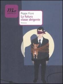 La futura classe dirigente - Peppe Fiore - copertina