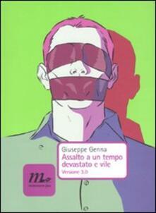 Assalto a un tempo devastato e vile. Versione 3.0 - Giuseppe Genna - copertina