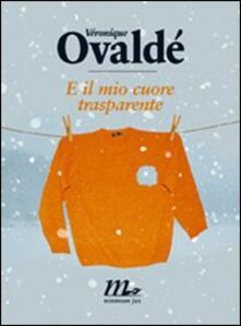 E il mio cuore trasparente - Véronique Ovaldé - copertina
