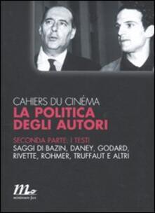 Equilibrifestival.it Cahiers du cinéma. La politica degli autori. Vol. 2: I testi. Image