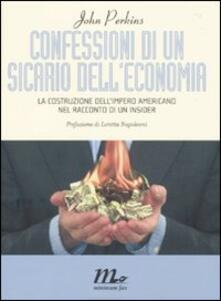 Confessioni di un sicario dell'economia. La costruzione dell'impero americano nel racconto di un insider - John Perkins - copertina