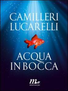Acqua in bocca - Andrea Camilleri,Carlo Lucarelli - copertina