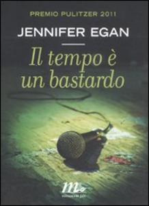 Libro Il tempo è un bastardo Jennifer Egan