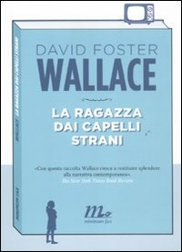 La La ragazza dai capelli strani - Wallace David Foster - wuz.it