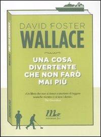Una Una cosa divertente che non farò mai più - Wallace David Foster - wuz.it