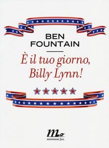 Libro È il tuo giorno, Billy Lynn! Ben Fountain
