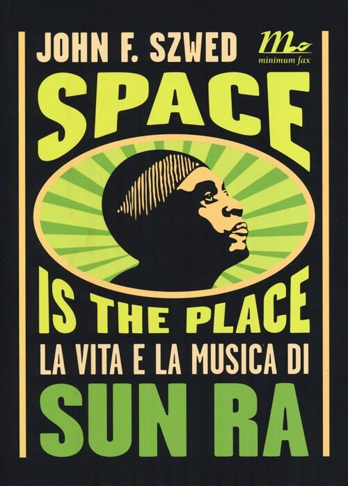 Space is the place. La vita e la musica di Sun Ra