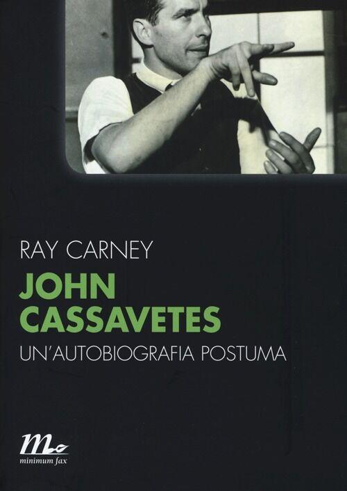 John Cassavetes. Un'autobiografia postuma