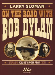 On the road with Bob Dylan. Storia del Rolling Thunder Revue (1975).pdf